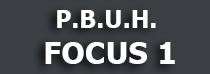 P.B.U.H. FOCUS 1