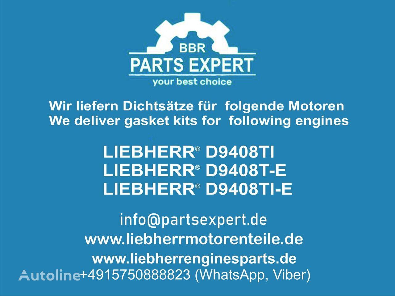 new LIEBHERR repair kit for LIEBHERR Dichtsätze Liebherr D9408 Motoren excavator